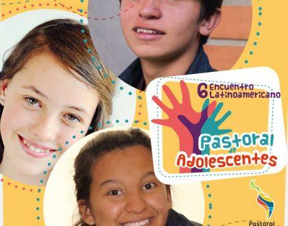 VI Encuentro Latinoamericano de agentes de pastoral de adolescentes