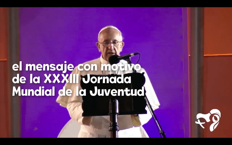 Mensaje del Papa Francisco para La Jornada Mundial de la Juventud de 2018