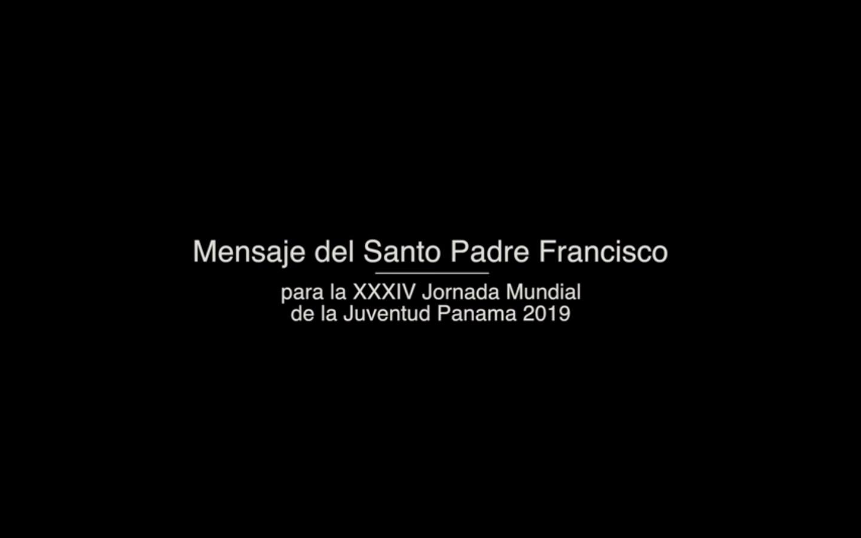 Mensaje del Papa Francisco para la JMJ 2019
