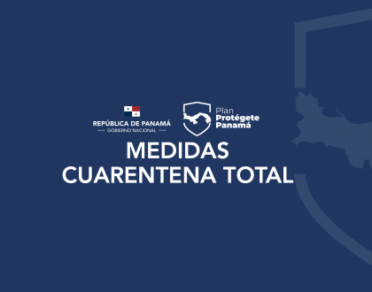 MEDIDAS DE CUARENTENA TOTAL - Plan Protégete Panamá