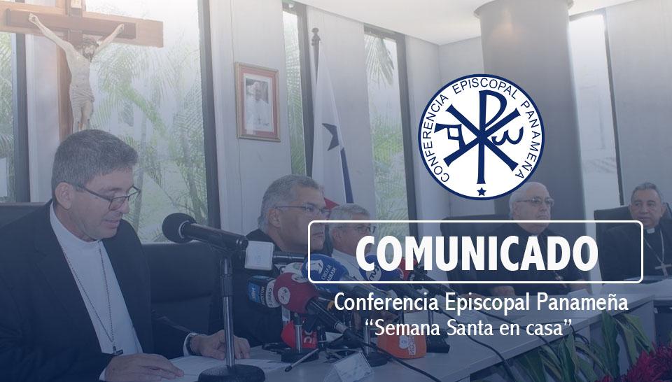 """COMUNICADO DE LA CONFERENCIA EPISCOPAL PANAMEÑA - """"Semana Santa en casa"""""""