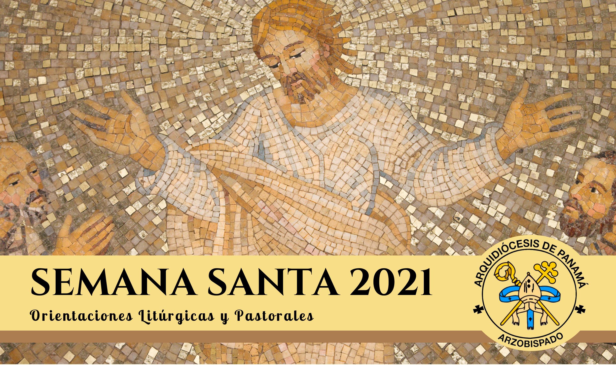 Orientaciones Litúrgicas y Pastorales para la Semana Santa 2021